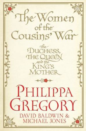The Women in the Cousins War by Philippa Gregory