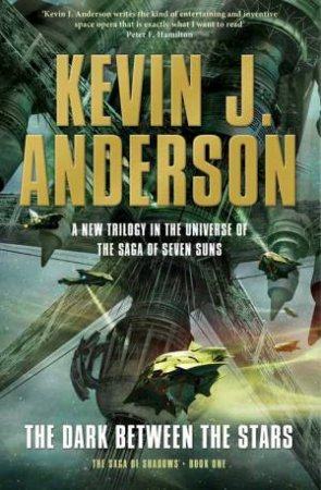 Dark Between the Stars by Kevin J. Anderson