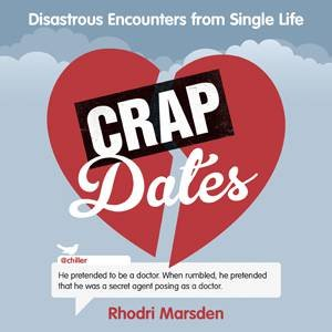 Crap Dates by Rhodri Marsden