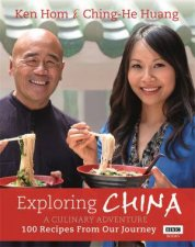 Exploring China A Culinary Adventure  100 Recipes from Our Journey