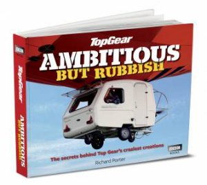 Ambitious But Rubbish:  A Guide to the Cars of Top Gear by Various