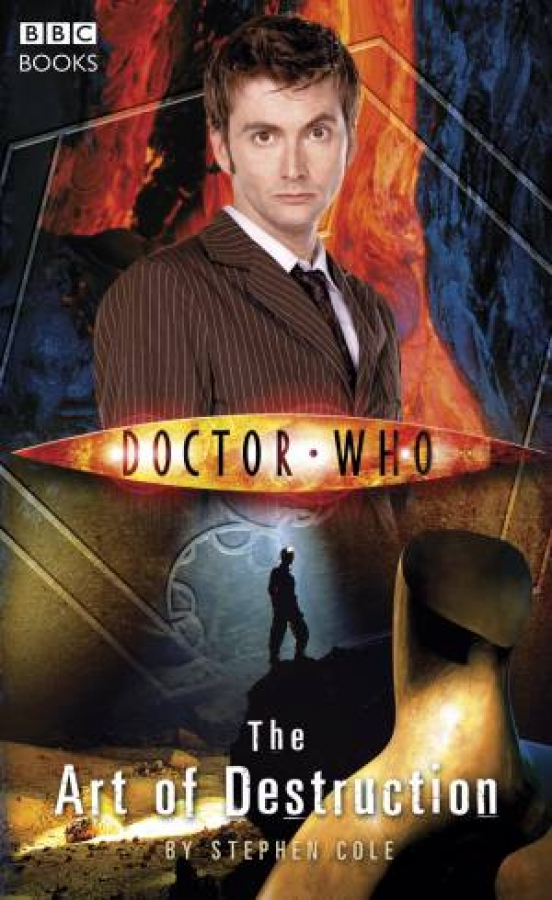 Doctor Who: The Art of Destruction by Steve Cole [Paperback]