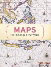 100 Maps that Changed the World by John O E Clark