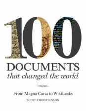 100 Documents That Changed The World From Magna Carta To Wikileaks