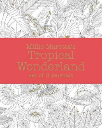 Millie Marotta's Tropical Wonderland Journal Set: 3 Notebooks