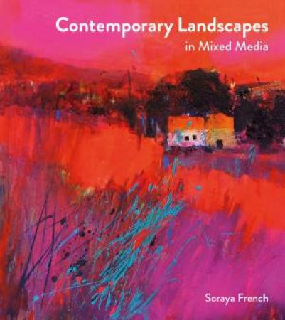 Contemporary Landscapes In Mixed Media by Soraya French