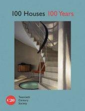100 Houses 100 Years Twentieth Century Society