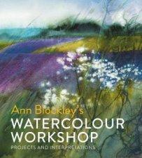 Watercolour Workshop Projects And Interpretations