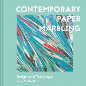 Contemporary Paper Marbling: Painting On Water by Lucy McGrath
