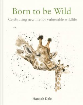 Born To Be Wild: Celebrating New Life For Vulnerable Wildlife