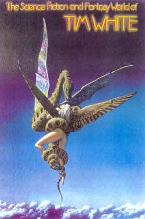 The Science Fiction And Fantasy World Of Tim White by Tim White