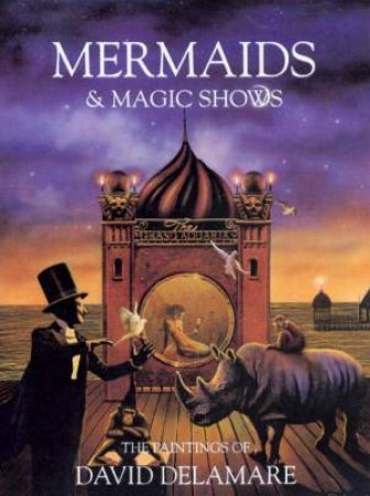 Mermaids And Magic Shows by David Delamare