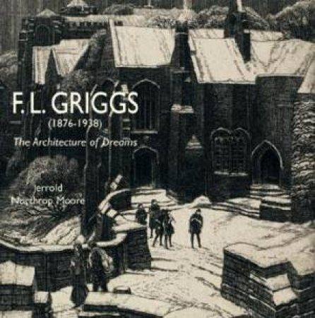 F.l. Griggs (1876-1938): the Architecture of Dreams