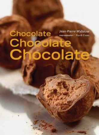 Chocolate, Chocolate, Chocolate by WYBAUW JEAN-PIERRE