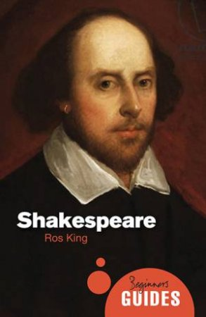 Shakespeare: A Beginners Guide