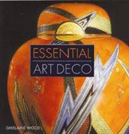 Essential Art Deco by Ghislaine Wood