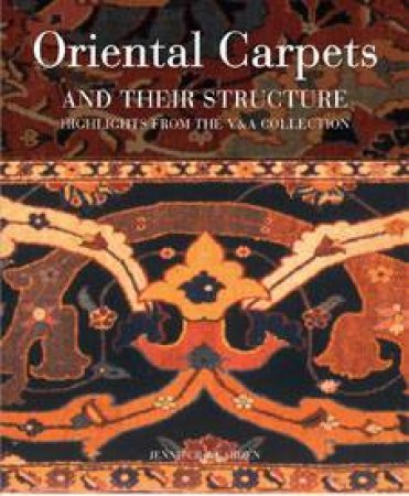 Oriental Carpets and Their Structure by Jennifer Wearden