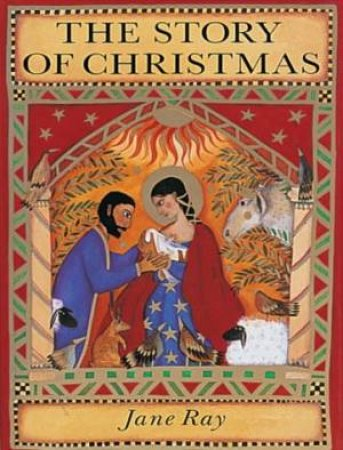 The Story Of Christmas by Jane Ray