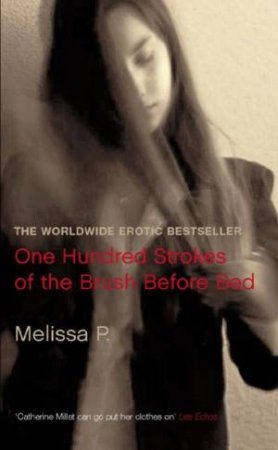 One Hundred Strokes Of The Brush Before Bed by P Melissa