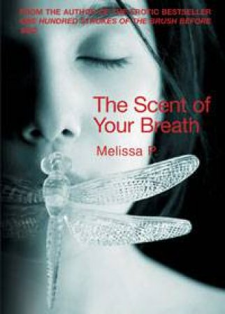 Scent Of Your Breath by Melissa Panarello