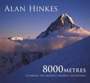 8000m: All 14 Summits by Alan Hinkes