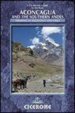 Cicerone Guide: Aconcagua and the Southern Andes: Trekking in Argentina and Chile