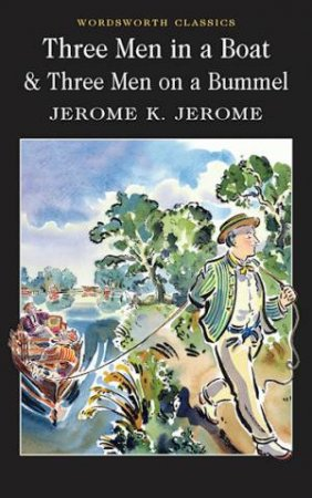 Three Men in a Boat/ Three Men on a Bummel by JEROME JEROME K
