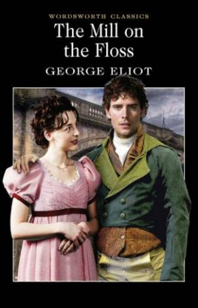 Mill on the Floss by ELIOT GEORGE