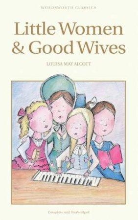 Little Women  /  Good Wives by ALCOTT LOUISA MAY