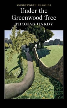 Under the Greenwood Tree by HARDY THOMAS