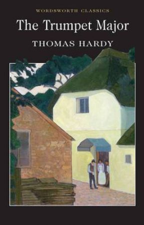 Trumpet Major by HARDY THOMAS