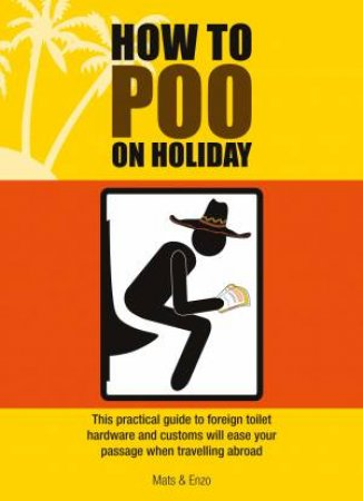 How To Poo on a Holiday