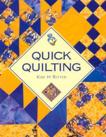 Quick Quilting by Kim H Ritter