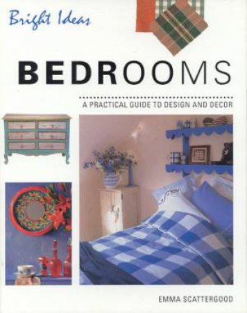 Bright Ideas: Bedrooms by Emma Scattergood