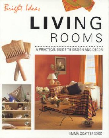 Bright Ideas: Living Rooms by Emma Scattergood