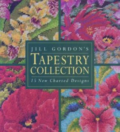 Jill Gordon's Tapestry Collection by Jill Gordon