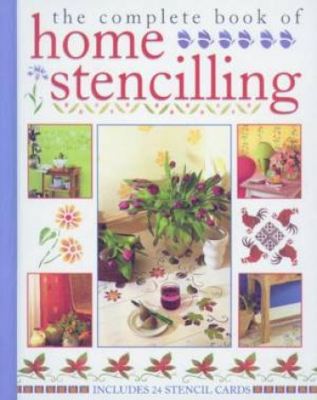 The Complete Book Of Home Stencilling by Various