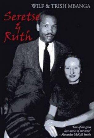 Seretse and Ruth by Wilf & Mbanga, Trish Mbanga