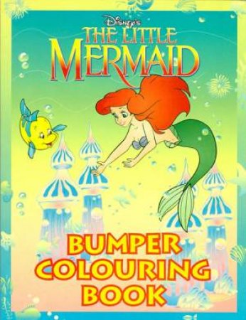 The Little Mermaid Bumper Colouring Book by Walt Disney