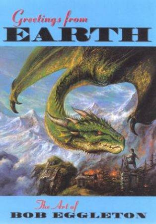 Greetings From Earth by Bob Eggleton & Nigel Suckling