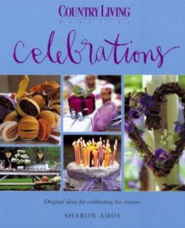 Country Living: Celebrations by Sharon Amos