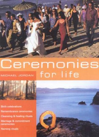 Ceremonies For Life by Michael Jordan