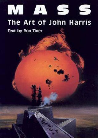 Mass: The Art Of John Harris by Ron Tiner