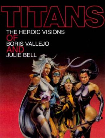 Titans by Boris Vallejo & Julie Bell