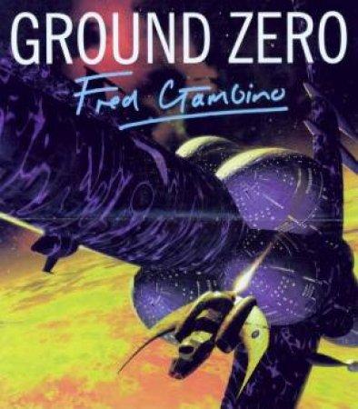 Ground Zero by Fred Gambino