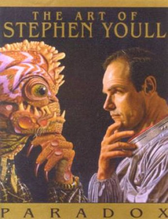 Paradox: The Art Of Stephen Youll by Steve Youll