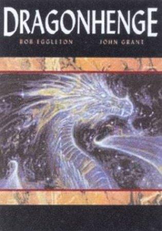 Dragonhenge by Bob Eggleton & John Grant