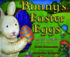 Bunny's Easter Eggs by Helen Rossendale