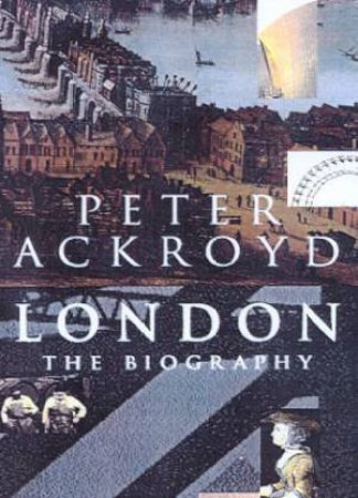 London: The Biography by Peter Ackroyd - 9781856197168 - QBD Books