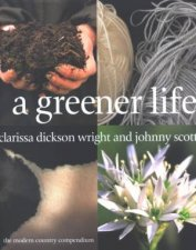 A Greener Life The Modern Country Compendium